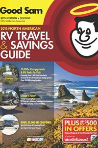 2015 Good Sam RV Travel Guide & Campground Directory: The Most Comprehensive RV Resource Ever! (Good Sams Rv Travel Guide & Campground Directory)