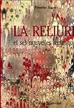 Livres Couvertures de La Reliure Et Ses Nouvelles Techniques