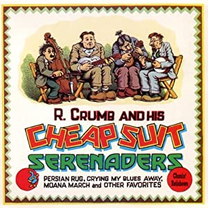 Robert Crumb and his Cheap Suit Serenaders