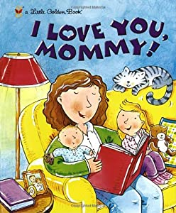 "Cover of ""I Love You, Mommy (Little Golde..."