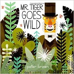mister tiger goes wild