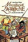 Moustique Lagrogne, tome 1 : Le jour du Cache-Oeil