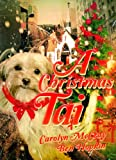 A Christmas Tail: A Turn-of-the-century Heartwarming Tale for All Ages