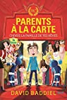 Parents à la carte : Choisis la famille de tes rêves