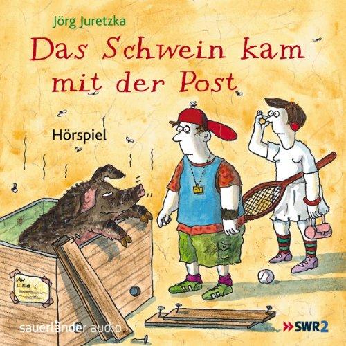 Jörg Juretzka - Das Schwein kam mit der Post (SWR 2007 / Sauerländer Audio 2013)