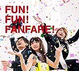 FUN! FUN! FANFARE! (初回生産限定盤) (デジタルミュージックキャンペーン対象商品: 400円クーポン)