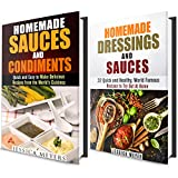Homemade Dressings and Sauces Box Set: Over 45 World Famous Recipes to Spice up Your Meals! (Dressing, Condiments, Sauces)