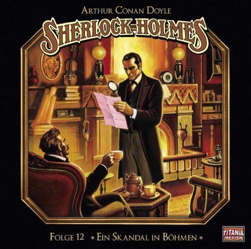 Sherlock Holmes (12) Ein Skandal in Böhmen (Titania Medien)