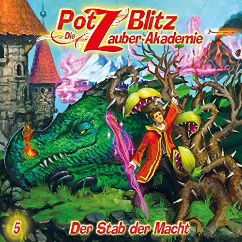 Potz Blitz - Die Zauberakademie (5) Der Stab der Macht - Contendo Media 2016