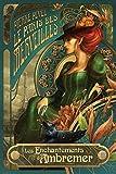 Le Paris des merveilles, tome 1 : Les Enchantements d\'Ambremer par Pierre Pevel