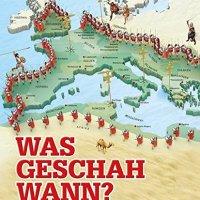 Was geschah wann? : in 70 Karten durch die Weltgeschichte