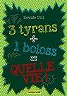 3 tyrans + 1 boloss = quelle vie !