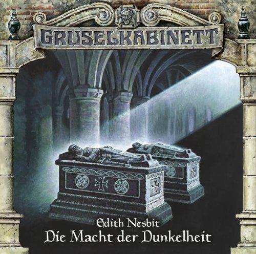 Gruselkabinett (74) Edith Nesbit - Die Macht der Dunkelheit (Titania Medien)