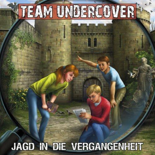 Team Undercover (8) Jagd in die Vergangenheit (Contendo Media)