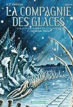Livres Couvertures de La Compagnie Des Glaces (BD)   Cycle 3 La Compagnie De La Banquise, Tome 1 : Terror Point