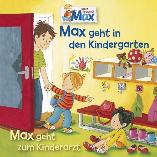 Mein Freund Max - Max geht in den Kindergarten/Max geht zum Kinderarzt (Karussell)