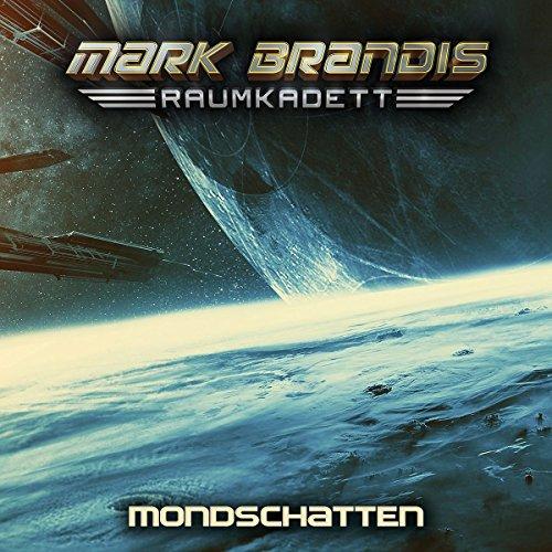 Mark Brandis: Raumkadett (8) Mondschatten - Folgenreich 2016