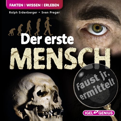 Faust jr. ermittelt - Der erste Mensch (Igel Genius)