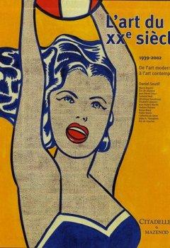 Livres Couvertures de L'art du XXe siècle : De l'art moderne à l'art contemporain 1939-2002
