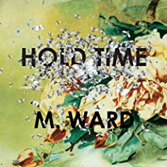 M.Ward - Hold Time (2009)