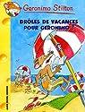 Geronimo Stilton, tome 20 : Drôles de vacances pour Géronimo !