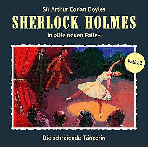 Sherlock Holmes - Die neuen Fälle (22) Die schreiende Tänzerin - Romantruhe Audio 2015