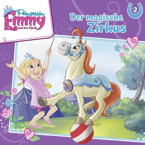 Prinzessin Emmy und ihre Pferde (2) Der magische Zirkus (Kiddinx)