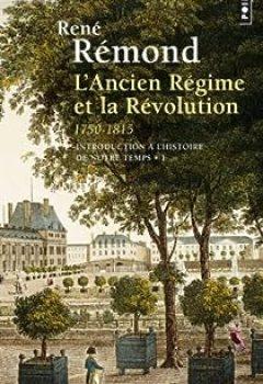 Livres Couvertures de Introduction à L'histoire De Notre Temps, Tome 1 : L'Ancien Régime Et La Révolution, 1750 1815