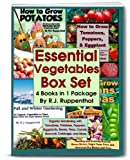 Essential Vegetables Box Set (4 Books in 1 Package): Organic Gardening with Tomatoes, Potatoes, Peppers, Eggplants, Broccoli, Cabbage, and More
