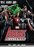 Avengers Alliance Guide: Best Secrets, Tricks, Tips & Avengers Alliance Guide! (English Edition)