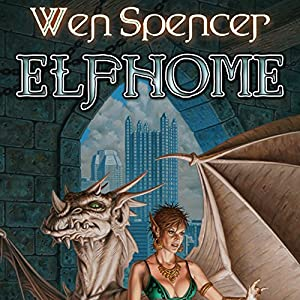 Elfhome: Elfhome, Book 3 | [Wen Spencer]