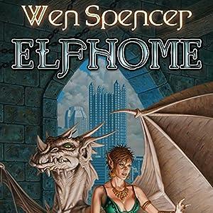 Elfhome: Elfhome, Book 3 | [Wen Spencer]