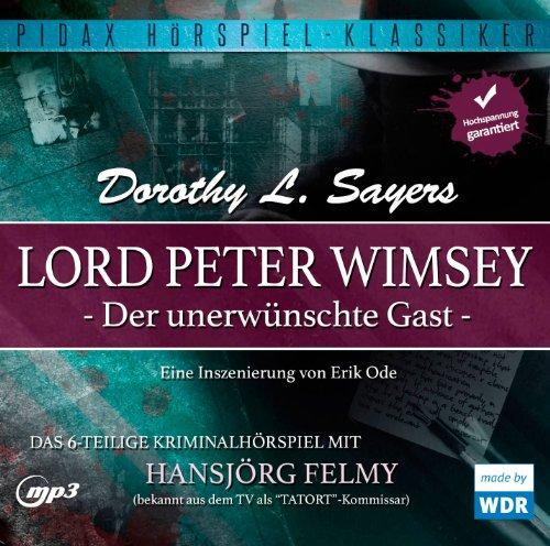 Dorothy L. Sayers - Lord Peter Wimsey: Der unerwünschte Gast (pidax)