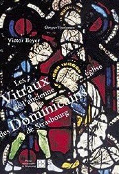 Livres Couvertures de Les Vitraux De L'ancienne église Des Dominicains De Strasbourg