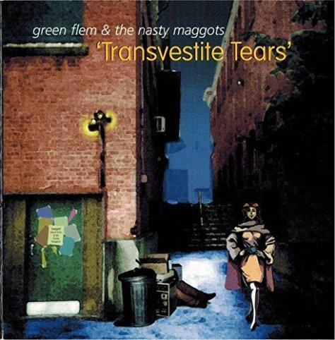 Green Flem And The Nasty Maggots-Transvestite Tears-CD-FLAC-2001-FORSAKEN Download