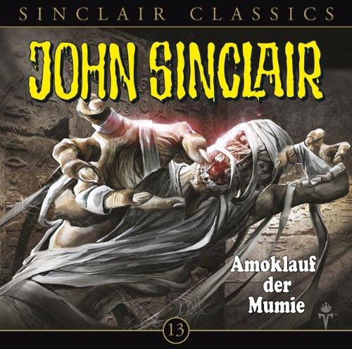 John Sinclair Classics (13) Amoklauf der Mumie (Lübbe Audio)