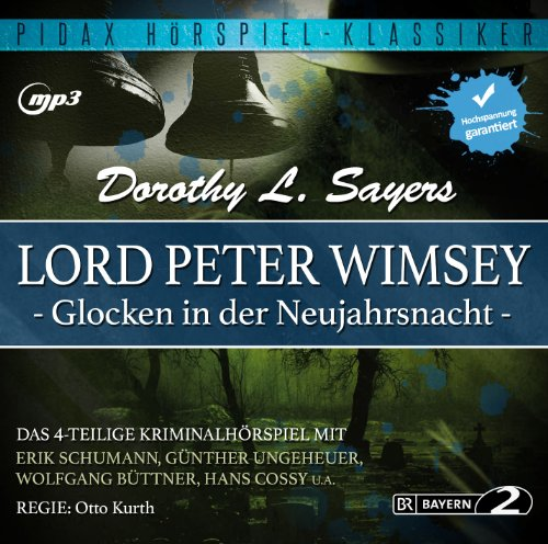 Dorothy L. Sayers - Lord Peter Wimsey: Glocken in der Neujahrsnacht (pidax)
