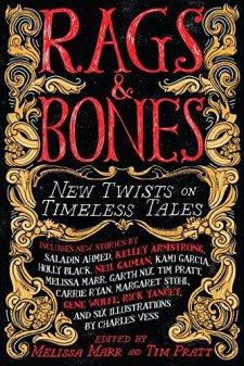 Rags & Bones: New Twists on Timeless Tales by | wearewordnerds.com
