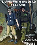 Living With the Dead: Year One