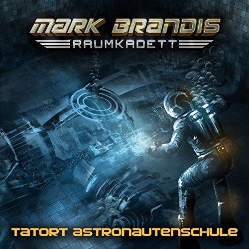 Mark Brandis: Raumkadett (3) Tatort Astronautenschule (Folgenreich)