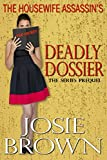 The Housewife Assassin's Deadly Dossier: Prequel - The Housewife Assassin Series