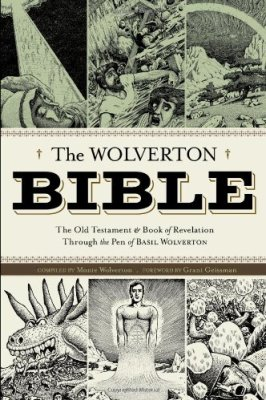The Wolverton Bible by Basil Wolverton