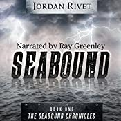 Seabound: Seabound Chronicles, Book 1 | [Jordan Rivet]