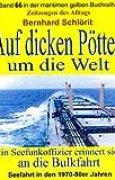 Auf dicken Pötten um die Welt: Ein Seefunkoffizier erinnert sich an die Bulkfahrt – Band 66 in der maritimen gelben Buchreihe bei Jürgen Ruszkowski