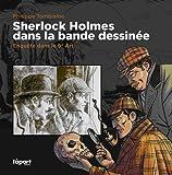 Sherlock Holmes dans la Bande Dessinée : Enquête dans le 9e Art par Philippe Tomblaine
