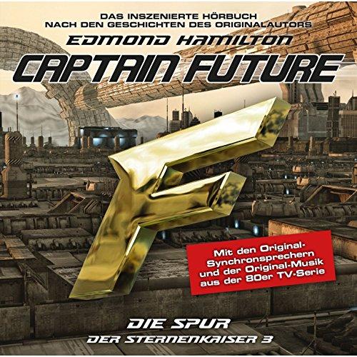 Captain Future (10) Der Sternenkaiser 3: Die Spur