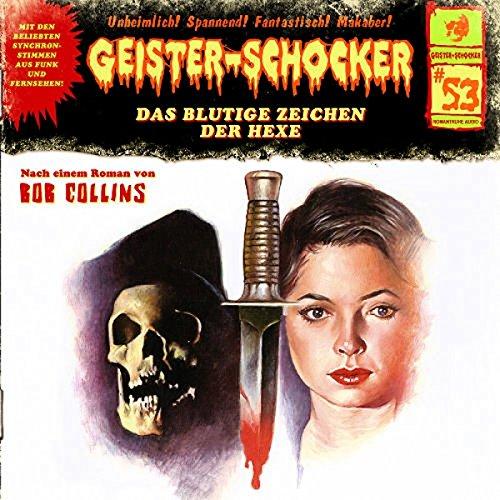 Geister-Schocker (53) Das blutige Zeichen der Hexe - Romantruhe Audio 2015