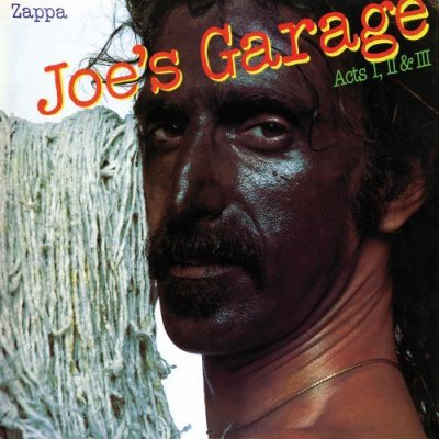 Joe's Garage Acts I II & III by Frank Zappa