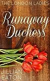 Runaway Duchess (London Ladies Book 1)