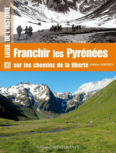 Franchir les Pyrénées : Sur les chemins de la libert